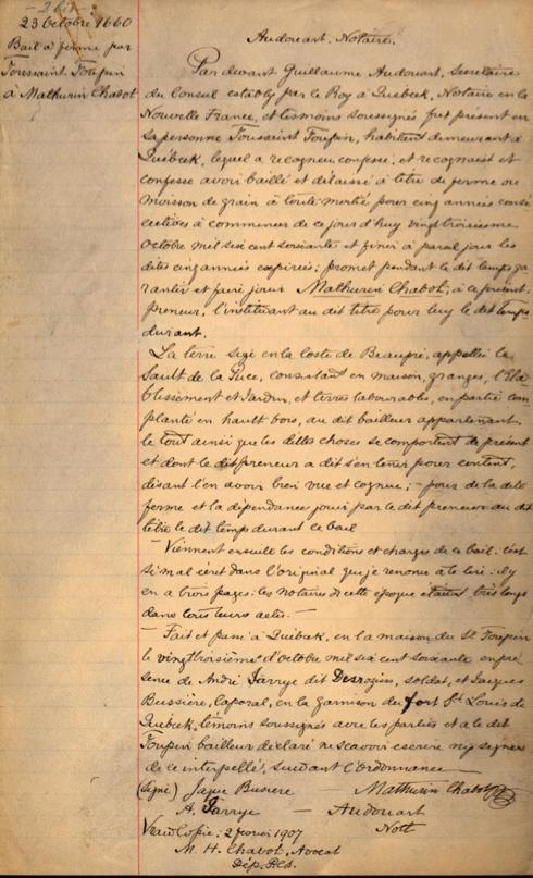 Farm lease by Toussaint Toupin to Mathurin Chabot (October 23rd 1660). Ce document est une copie de l'original réalisée vers 1908 par un avocat éminent de Québec, Me Marcel Hubert Chabot. Il faisait partie d'un lot de 150 documents relatifs à Mathurin et à sa descendance retrouvés par Mme Josette Drouin et numérisés par M. Marcel Chabot. L'Association possède des copies du CD sur lequel ces documents numérisés ont été gravés.
